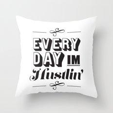 Everyday I'm Hustlin' Throw Pillow