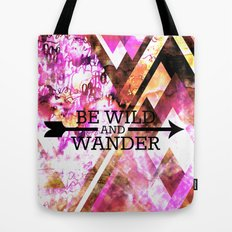 BE WILD AND WANDER Bold Colorful Wanderlust Hipster Explore Nature Typography Abstract Art Painting Tote Bag