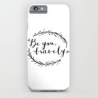 iPhone & iPod Case featuring Be You Bravely by Magpie Paper Works