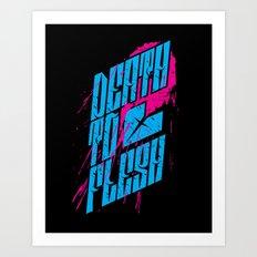 Death to Flesh Art Print