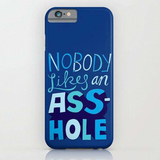 Nobody Likes... iPhone & iPod Case