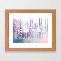 This World We Found Framed Art Print