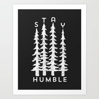 Stay Humble Art Print
