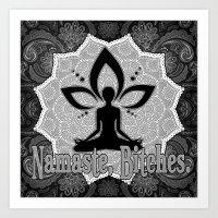 Namaste B**ches Art Print