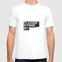 Please Stand By! Mens Fitted Tee White SMALL