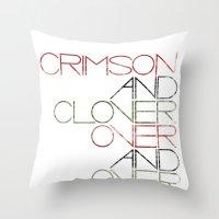 Crimson And Clover Over … Throw Pillow