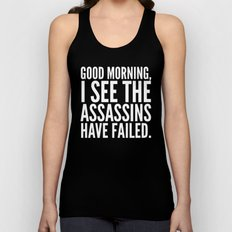 Good morning, I see the assassins have failed. (Black) Unisex Tank Top