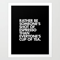 Rather Be Someone's Shot… Art Print
