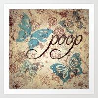 Because Poop Can Be Pret… Art Print