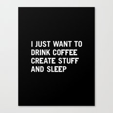 I Just Want To Drink Cof… Canvas Print