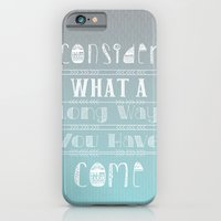 Consider What A Long Way… iPhone 6 Slim Case