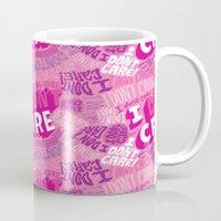 I DON'T CARE! Mug