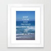 Keep Calm And Pretend Yo… Framed Art Print