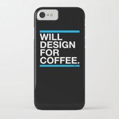Will Design For Coffee iPhone 7 Slim Case