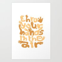 Throw Your Hands In The … Art Print