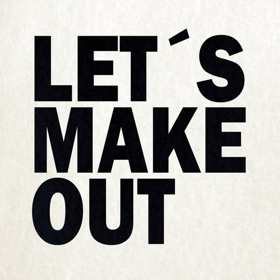 Let´s make out Art Print