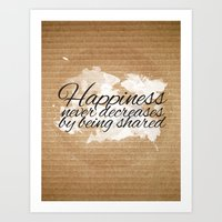 HAPPINESS NEVER DECREASES Art Print