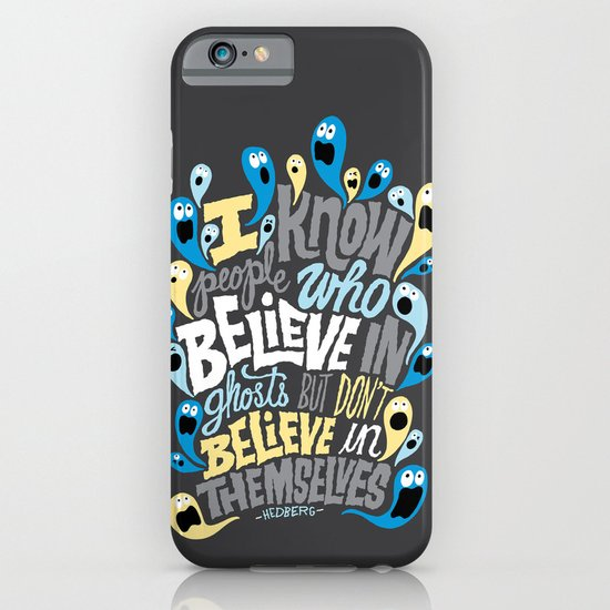 People Who Believe in Ghosts iPhone & iPod Case