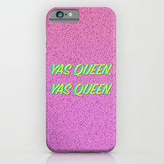 Yas Queen, Yas Queen. iPhone 6 Slim Case