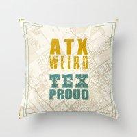 ATX Weird TEX Proud Throw Pillow