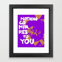 Nothing Compares Framed Art Print