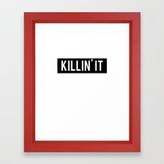 Killin' It Typography Framed Art Print