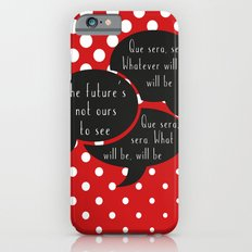 Que sera sera iPhone 6 Slim Case
