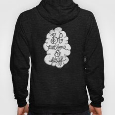 BE AWESOME & STUFF Hoody