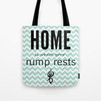 Home Is Where Your Rump … Tote Bag