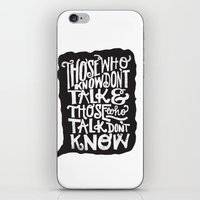 THOSE WHO TALK DON'T KNOW... iPhone & iPod Skin