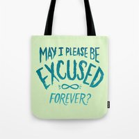 May I Please Be Excused? Tote Bag