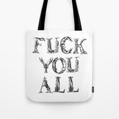 FUCK YOU ALL Tote Bag