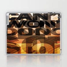 CAN'T WON'T DON'T STOP Laptop & iPad Skin