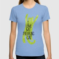 I love my freaking cat. Womens Fitted Tee Tri-Blue SMALL