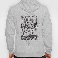 You Make Me Happy Hoody