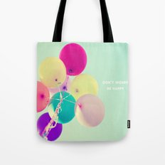 Don't worry, be happy Tote Bag