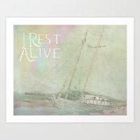 I Rest Alive Art Print