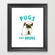 Pugs Not Drugs Framed Art Print