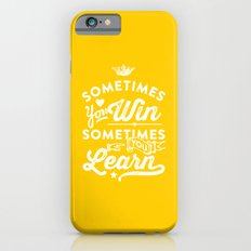 sometimes you win, sometimes you learn Slim Case iPhone 6s