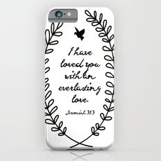 Everlasting Love Biblical Quote, Love Bible Quote, Jeremiah Verse  Slim Case iPhone 6s