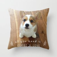 All You Need Is Corgi An… Throw Pillow