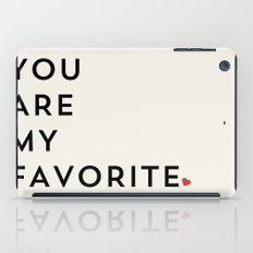 YOU ARE MY FAVORITE iPad Case