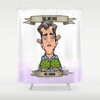 Big Melons (Mel Gibson) Shower Curtain