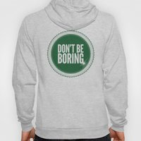 Don't Be Boring Hoody