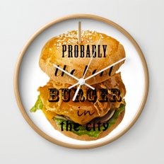 Probably the best burger in the city Wall Clock