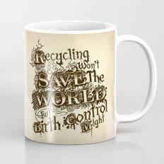 Recycling wont save the World Mug