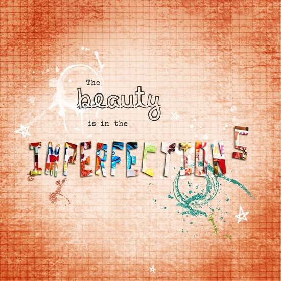 The Beauty is in the Imperfections Art Print