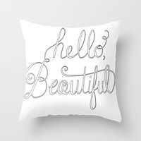 Hello beautiful quote hand-lettered Throw Pillow