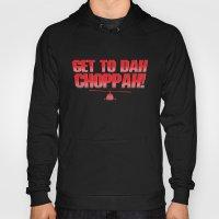 Get To Dah Choppah! Hoody