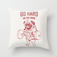 GO HARD OR GO HOME Throw Pillow